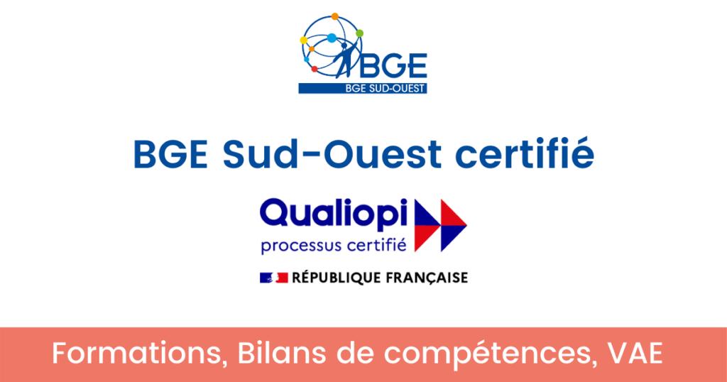 BGE Sud-Ouest certifié Qualiopi Formations Bilan de compétences VAE